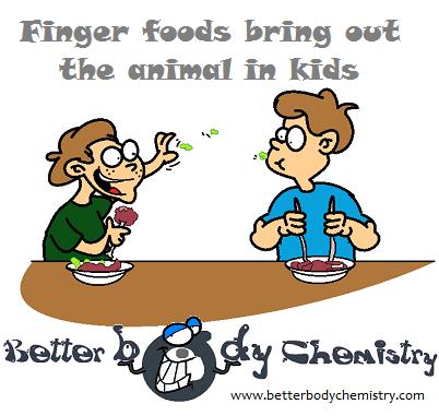 finger foods cause bad behaviour