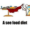 a see food diet