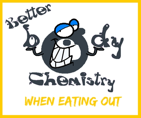 better body chemistry when eating out