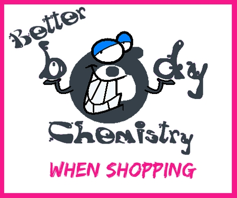 better body chemistry when shopping