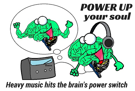 heavy music powers up the soul