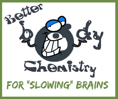 better body chemistry for slowing brains