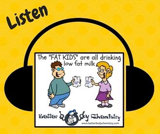 listen to fat kids drink skim milk
